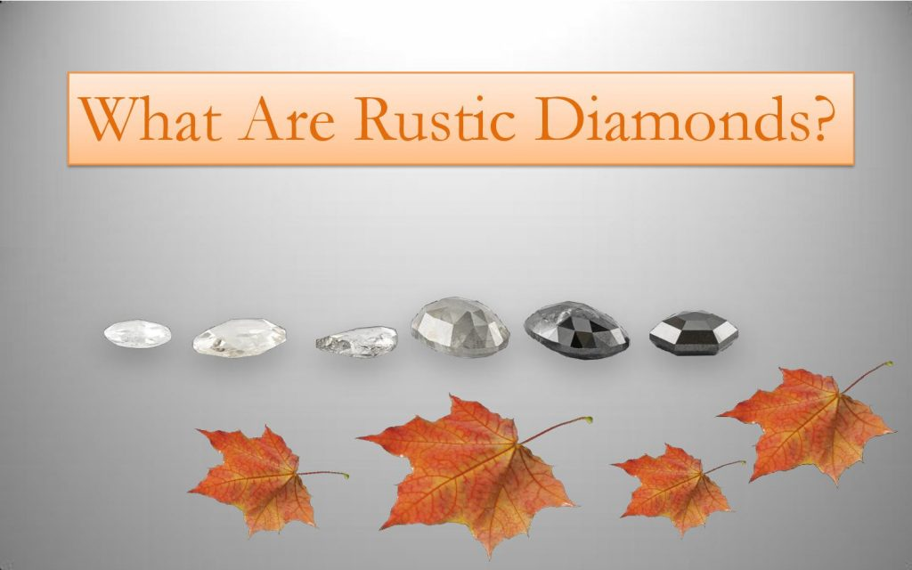 what are rustic diamonds